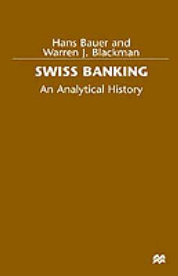Swiss Banking: An Analytical History