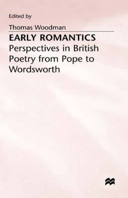 Early Romantics: Perspectives in British Poetry from Pope to Wordsworth