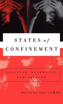 States of Confinement: Policing, Detention, and Prisons