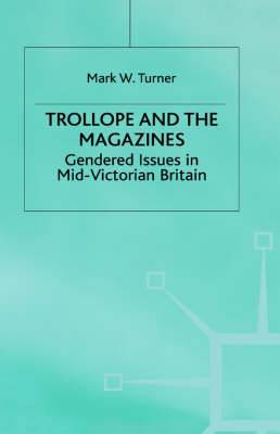 Trollope and the Magazines: Gendered Issues in Mid-Victorian Britain