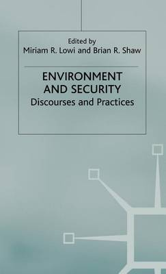 Environment and Security: Discourses and Practices