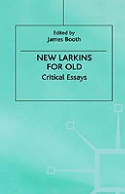 New Larkins For Old: Critical Essays