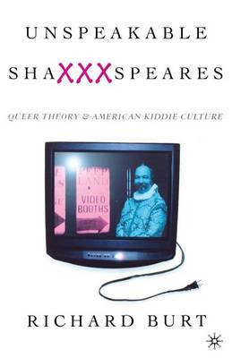 Unspeakable Shaxxxspeares: Queer Theory and American Kiddie Culture
