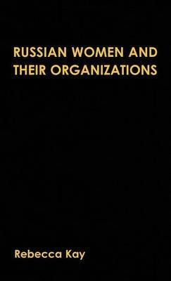 Russian Women and Their Organizations: Gender, Discrimination and Grassroots Women's Organizations, 1991-96