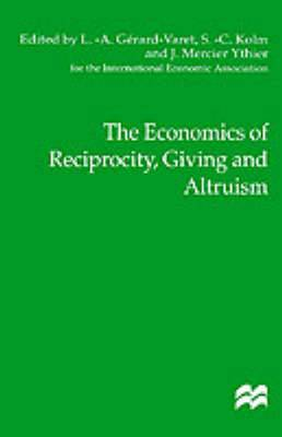 The Economics of Reciprocity, Giving and Altruism