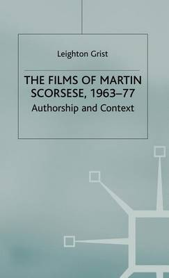 The Films of Martin Scorsese, 1963-77: Authorship and Context