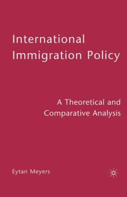International Immigration Policy: A Theoretical and Comparative Analysis