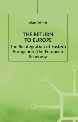 The Return to Europe: The Reintegration of Eastern Europe into the European Economy