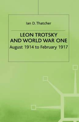 Leon Trotsky and World War One: August 1914 - February 1917