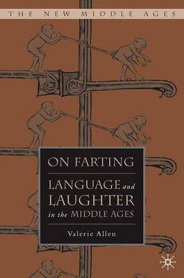 On Farting: Language and Laughter in the Middle Ages