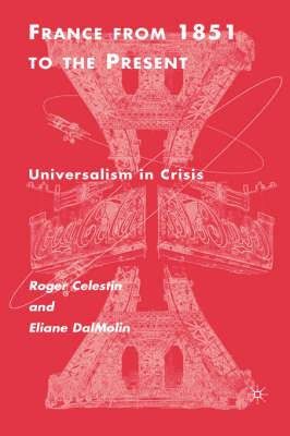 The France from 1851 to the Present: Universalism in Crisis
