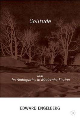 Solitude and its Ambiguities in Modernist Fiction