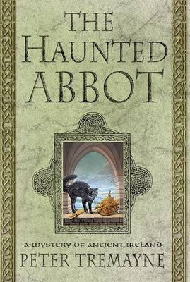 The Haunted Abbot: A Mystery of Ancient Ireland