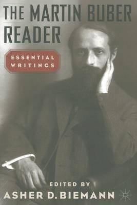 The Martin Buber Reader: Essential Writings