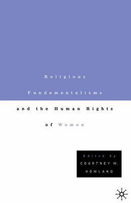 Religious Fundamentalisms and the Human Rights of Women