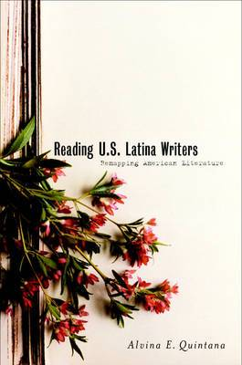 Reading US Latina Writers: Remapping American Literature