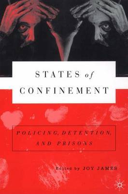 States of Confinement: Policing, Detention and Prisons
