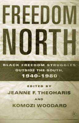 Freedom North: Black Freedom Struggles Outside the South 1940-1980