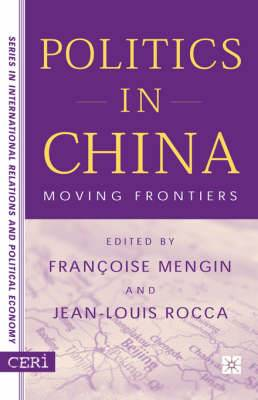 Politics in China: Moving Frontiers