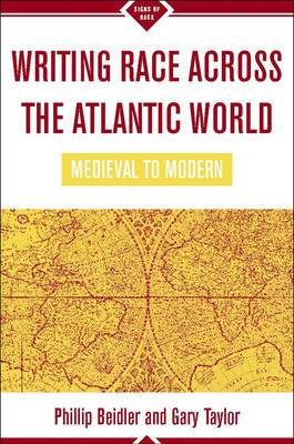 Writing Race Across the Atlantic World: Medieval to Modern
