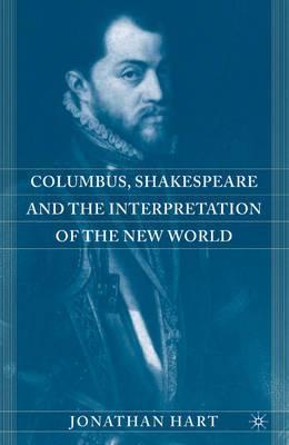Columbus, Shakespeare and the Interpretation of the New World