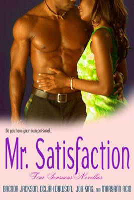 Mr. Satisfaction: Four Sensuous Novellas