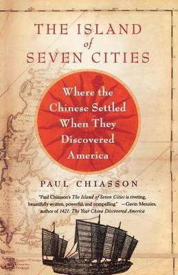 The Island of Seven Cities: Where the Chinese Settled When They Discovered America