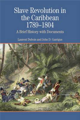 Slave Revolution in the Caribbean 1789-1804: A Brief History with Documents
