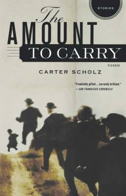 The Amount to Carry: Stories