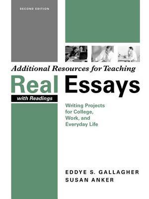 Additional Resources for Teaching Real Essays with Readings: Writing Projects for College, Work, and Everyday Life