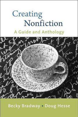 Creating Nonfiction: A Guide and Anthology