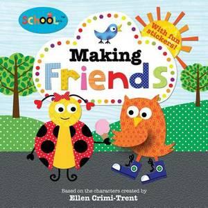 Schoolies: Making Friends: Includes Fun Stickers