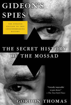 Gideon's Spies: The Secret History of the Mossad