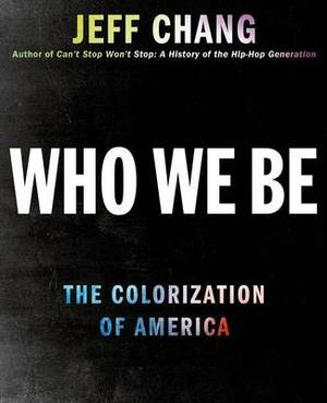 Who We Be: The Colorization of America