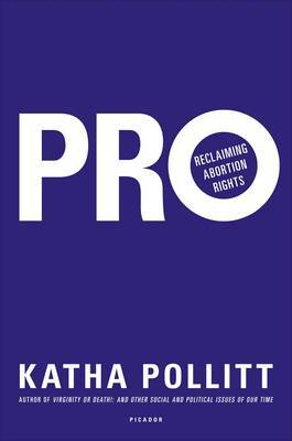 Pro: Reclaiming Abortion Rights