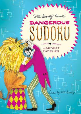 Will Shortz Presents Dangerous Sudoku: 200 Very Hard Puzzles