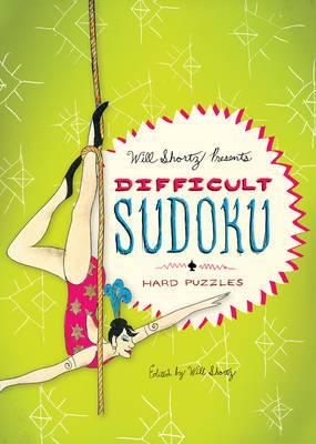 Will Shortz Presents Difficult Sudoku: 200 Hard Puzzles
