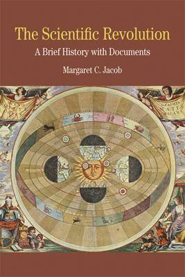 The Scientific Revolution: A Brief History with Documents