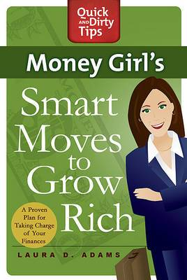 Money Girl's Smart Moves to Grow Rich: A Proven Plan to Taking Change of Your Finances
