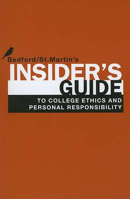 Insider's Guide to College Ethics and Personal Responsibility