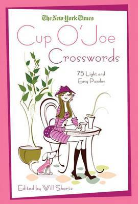 The New York Times Cup O'Joe Crosswords: 75 Light and Easy Puzzles