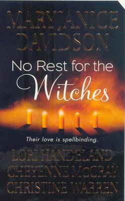 No Rest for the Witches: WITH  The Majicka  AND  Voodoo Moon  AND  Breath of Magic  AND  Any Witch Way She Can