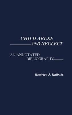 Child Abuse and Neglect: An Annotated Bibliography