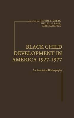 Black Child Development in America, 1927-1977: An Annotated Bibliography