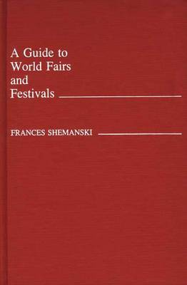 A Guide to World Fairs and Festivals