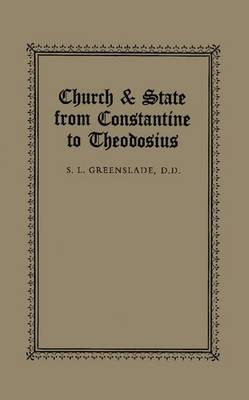 Church and State from Constantine to Theodosius