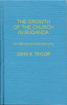 The Growth of the Church in Buganda: An Attempt at Understanding
