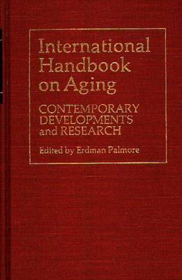 International Handbook on Aging: Contemporary Developments and Research