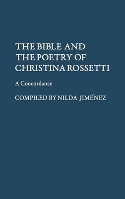 The Bible and the Poetry of Christina Rossetti: A Concordance