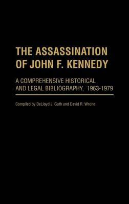 The Assassination of John F. Kennedy: A Comprehensive Historical and Legal Bibliography, 1963-1979